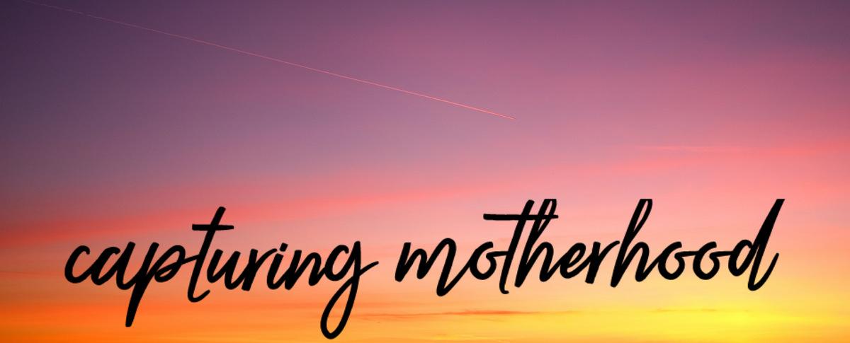 capturing motherhood